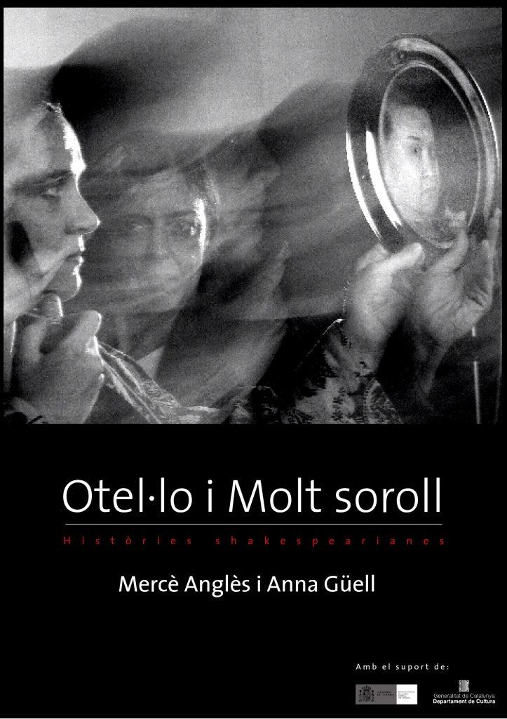 Q-ars Teatre, Anna Güell, Mercè Anglès, William Shakespeare, Cartell d'Otel·lo i molt soroll